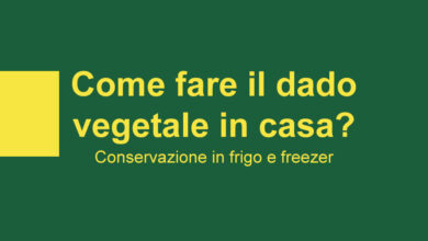 come fare il dado vegetale