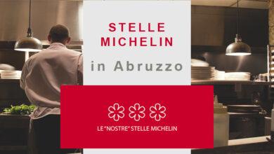 Stelle Michelin. Quali sono i ristoranti stellatiin Abruzzo? Ecco l'elenco completo per il 2021